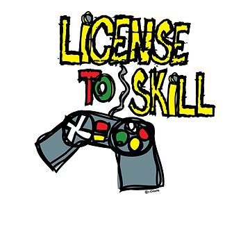 License to Skill Gamer by icreate5