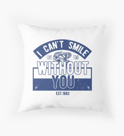 Without You .COYS. Throw Pillow
