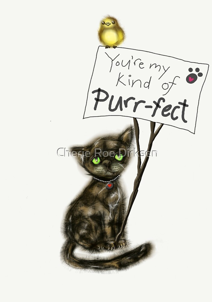 You're My Kind of Purr-fect by Cherie Roe Dirksen