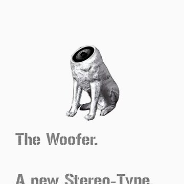 The Woofer by LasTBreatH
