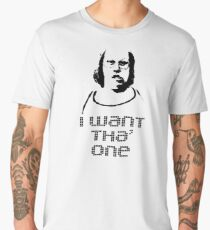 ANDY PIPKIN: I WANT THA' ONE Men's Premium T-Shirt