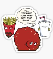 YOU WANT SOME FRIES WITH THAT SHAKE.  Sticker