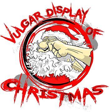 Vulgar Display of Christmas (2017) by JakeCox