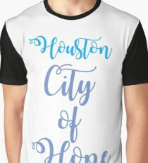 Houston City of Hope Graphic T-Shirt