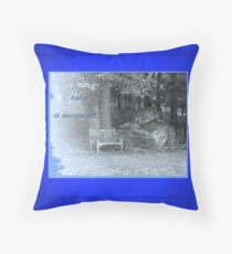 take a moment... Throw Pillow