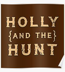 Holly and the Hunt (Merch) Poster