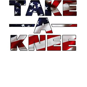 Take A Knee Protest It's Not About The Flag Tee Shirt by roadworkplay