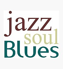 Jazz,soul,blues Photographic Print
