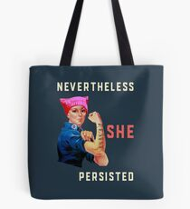 Nevertheless She Persisted. Resist with Rosie. Tote Bag