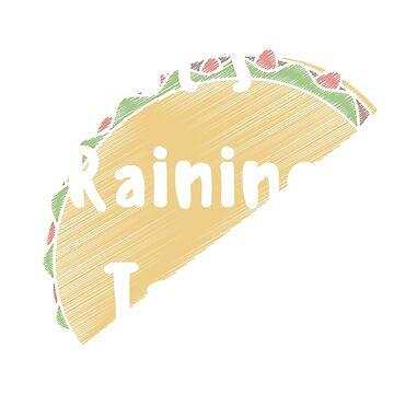 Raining Taco by SweetLifeAttire