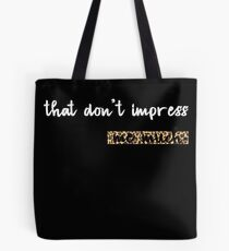 That Don't Impress Me Much - Shania Twain Tote Bag