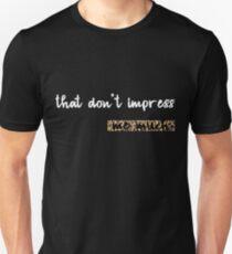 That Don't Impress Me Much - Shania Twain Unisex T-Shirt