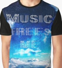 Music Frees Me Graphic T-Shirt