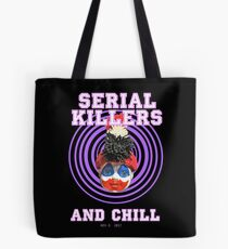 SERIAL KILLERS AND CHILL Tote Bag