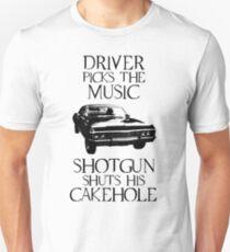 Driver picks the music, shotgun shuts his cakehole (Supernatural) T-Shirt