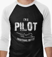 I'm A Pilot Frightening Isn't It? Men's Baseball ¾ T-Shirt