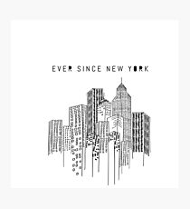 Ever Since New York  Photographic Print