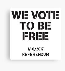 We Vote To Be Free Canvas Print