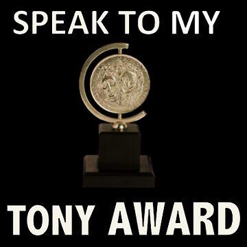 Speak to my TONY Award by thatthespian