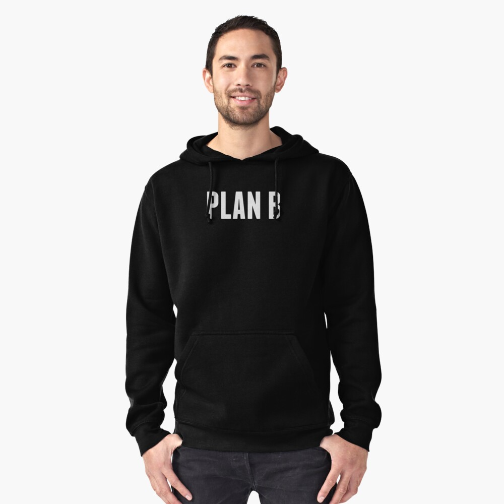 Harrison the Artist: PLAN B Collection Pullover Hoodie Front