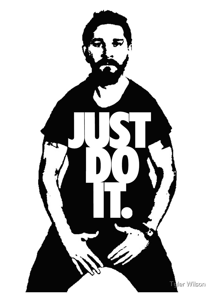 Just Do It - Shia Labeouf by Tyler Wilson