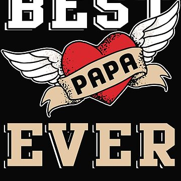 Best Papa Ever T Shirt by Teestart