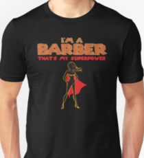 THAT IS MY SUPERPOWER HEROINE SERIES -  BARBER T-Shirt