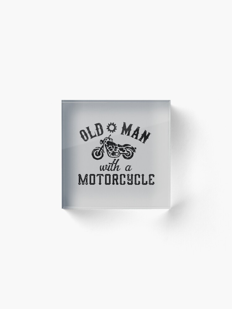 Alternate view of Old Man With A Motorcycle Acrylic Block