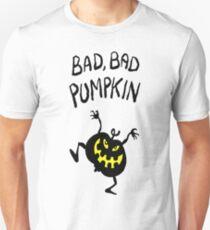 Bad, bad pumpkin Unisex T-Shirt
