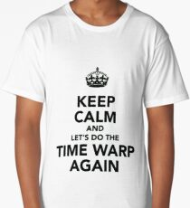 Keep Calm And Let's Do The Time Warp Again Long T-Shirt