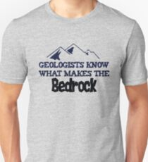 Geologists Know What Makes teh Bedrock Funny Geology Pun T-Shirt