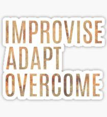 Improvise, Adapt, Overcome  Sticker