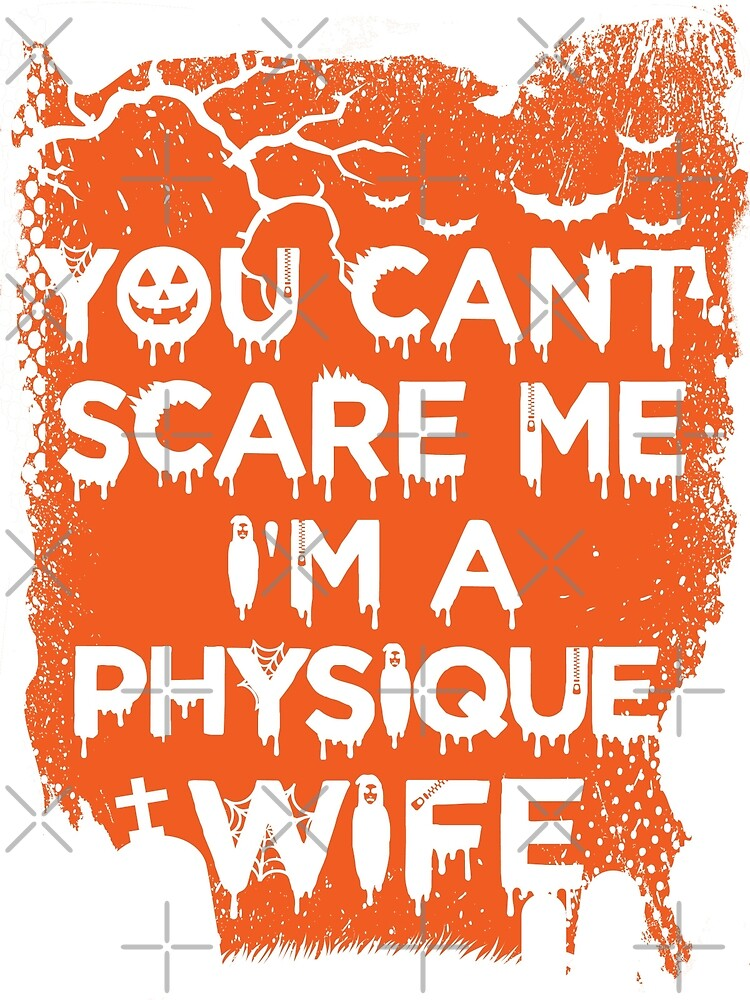 You Can't Scare Me, I'm A Physique Wife by wantneedlove