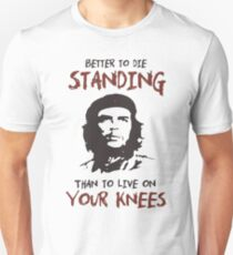 Che Guevara better to die standing than to live on your knees quote T Shirt T-Shirt