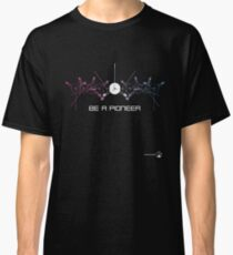 BE A PIONEER!- Pioneer 10/11 Space Probes Classic T-Shirt