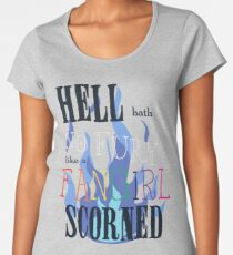 Hell Hath No Fury Like A Fangirl Scorned Women's Premium T-Shirt