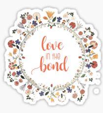 Love In The Bond Sticker