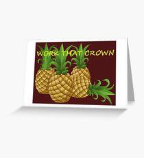 Work That Crown Greeting Card