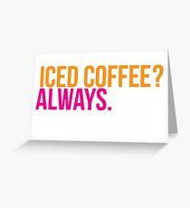 iced coffee Greeting Card
