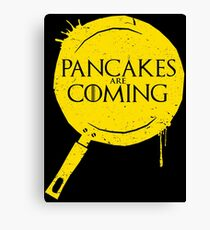 Pancakes Are Coming Canvas Print