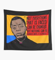 Not everything that is faced can be changed, but nothing can be changed until it is faced.. Wall Tapestry