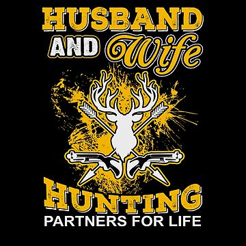 Husband and Wife Hunting Partners For Life  by KingoftheRoad