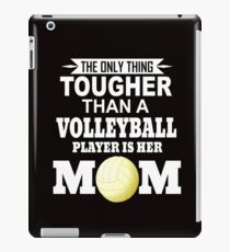 Volleyball Mom | The Only Thing Tougher Than A Volleyball Player Is Her Mom iPad Case/Skin