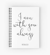 Bible Verse - I Am With You Always Spiral Notebook