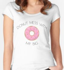 DONUT mess with my Big Women's Fitted Scoop T-Shirt