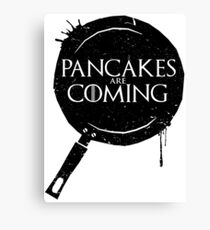 Pancakes Are Coming- Black Version Canvas Print