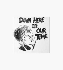 Es ist unsere Zeit hier unten Galeriedruck