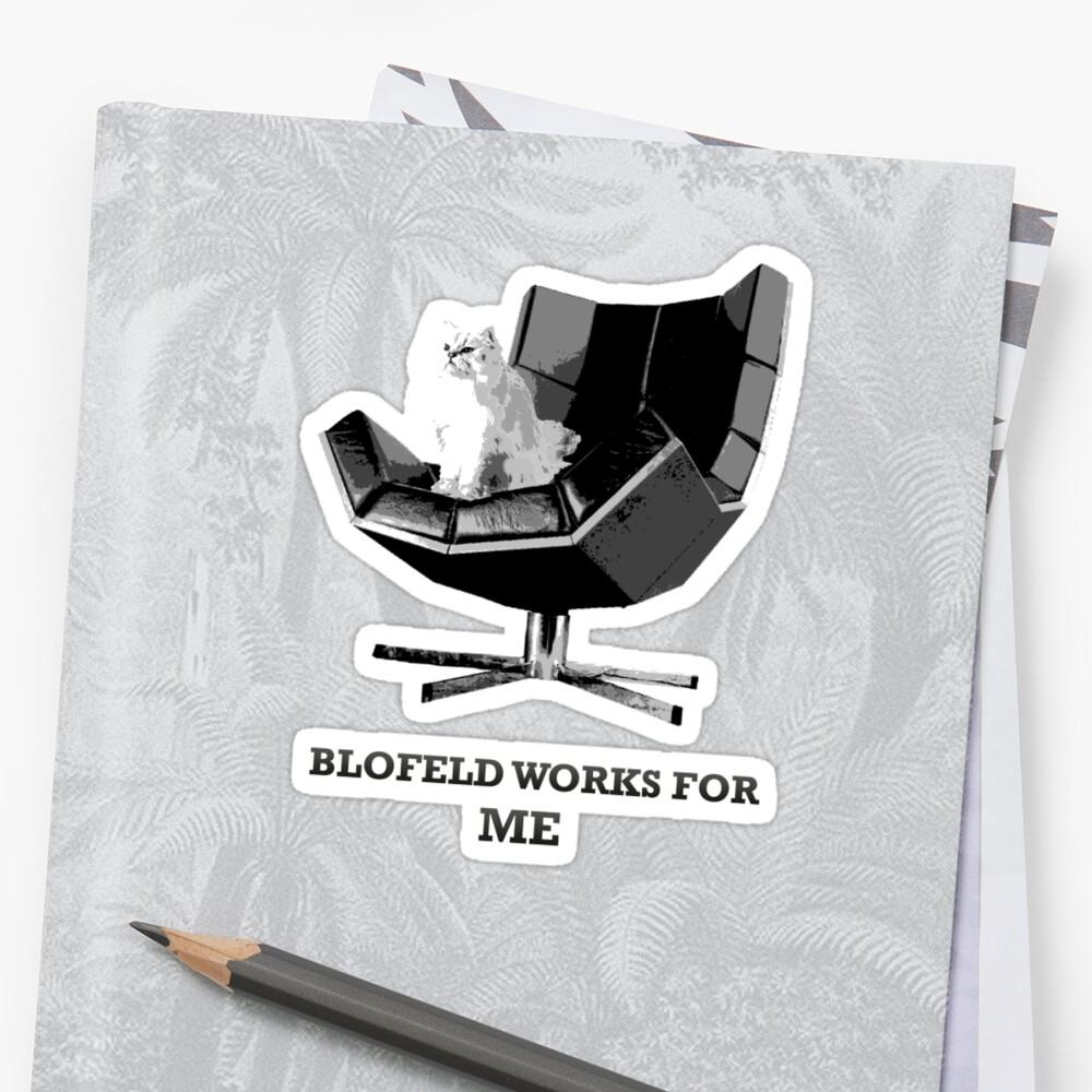 Blofeld works for ME by Matt Simner
