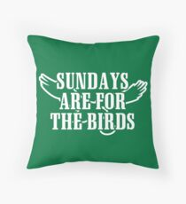 Sundays are for the birds - PHI 2 Throw Pillow