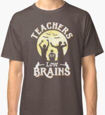 Teachers Love Brains Funny Zombie Halloween T-Shirt Gift  Classic T-Shirt